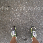 what's your workout why?