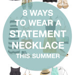 eight ways to wear a statement necklace this summer
