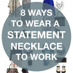 8 outfit ideas for wearing a statement necklace to work