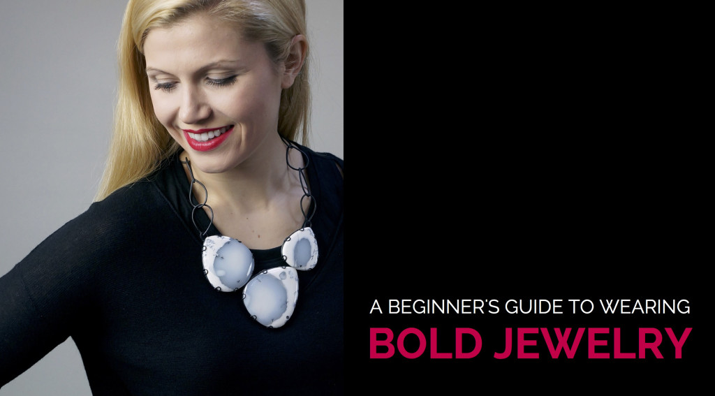 how to wear bold jewelry