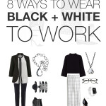8 chic and stylish ways to wear black and white to work